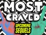 Movie Sequels are Everywhere on This Week's Most Craved!