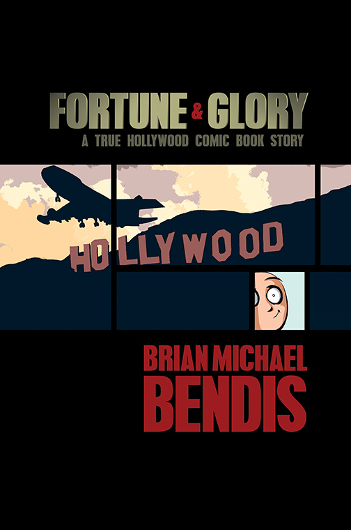 FORTUNE AND GLORY: A TRUE HOLLYWOOD COMIC BOOK STORY TP